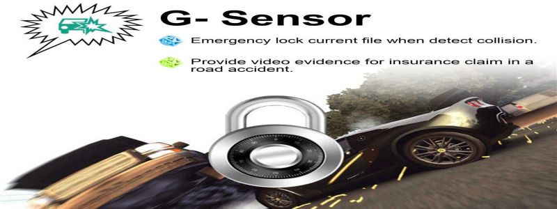 Why G-Sensor Is Important For The Dashboard Cameras